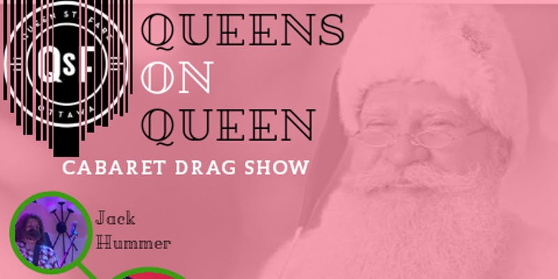 QueerEvents.ca - Ottawa event listing - Queens on Queens - Holiday Drag show