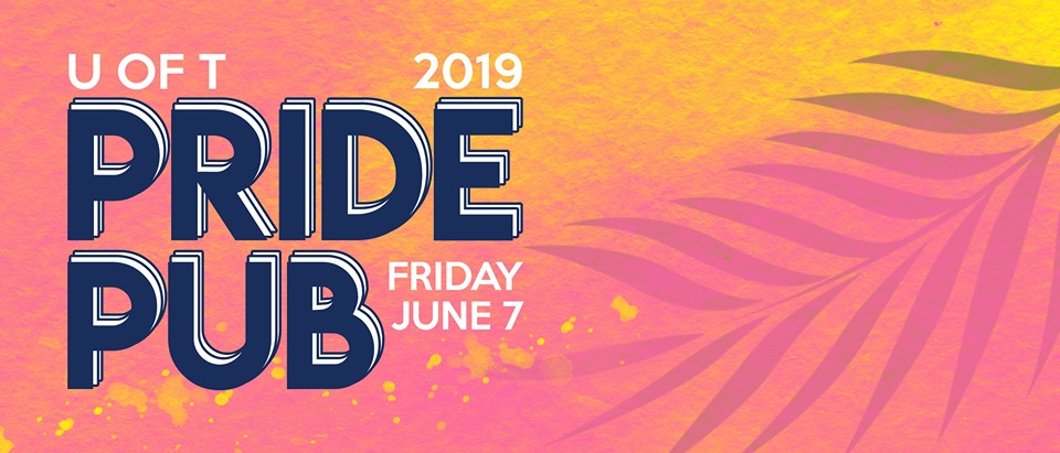 QueerEvents.ca - Toronto event listing - QAPD - U of T Pride Pub Night 2019