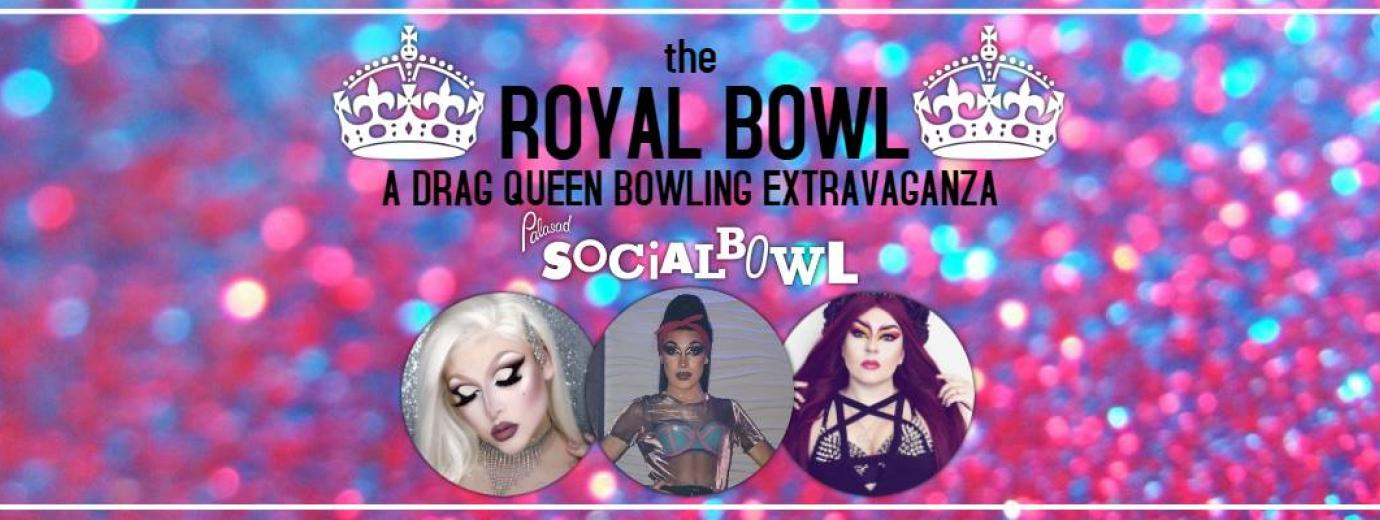 QueerEvents.ca- London Event Listing - Royal Bowl - Drag show event banner