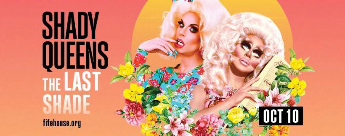 QueerEvents.ca - Toronto event listing - Shady Queens - The Last Shade
