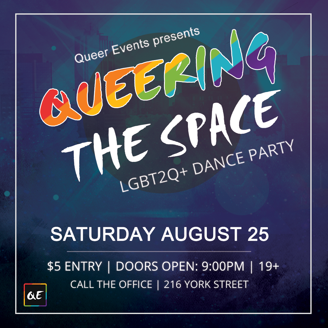 QueerEvents.ca Presents - Queering the Space Aug 25