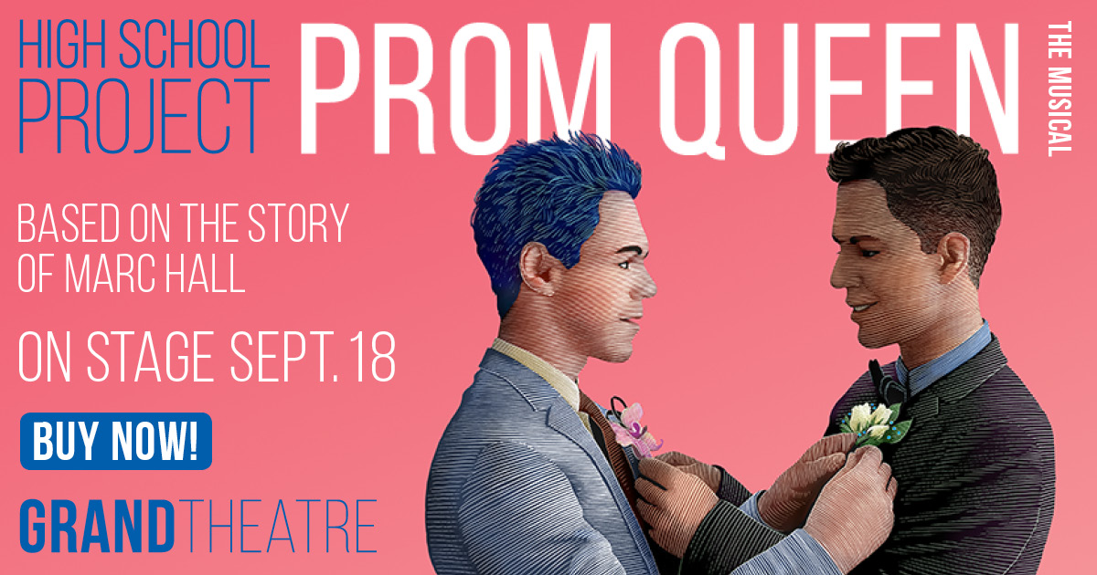 QueerEvents.ca - Grand Theatre presents Prom Queen the Musical