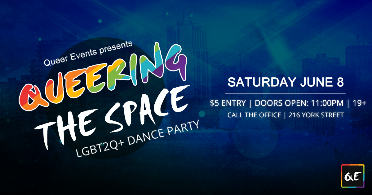QueerEvents.ca - London Event Listing - QE Presents - Queering the Space