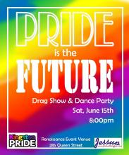 QueerEvents.ca - Kingston Pride Event - Pride is the Future - Drag Show & Dance Party