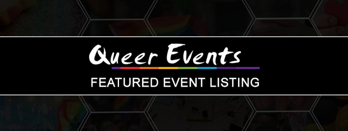 QueerEvents.ca - Featured Event Listing  for HIR Opening Night Production