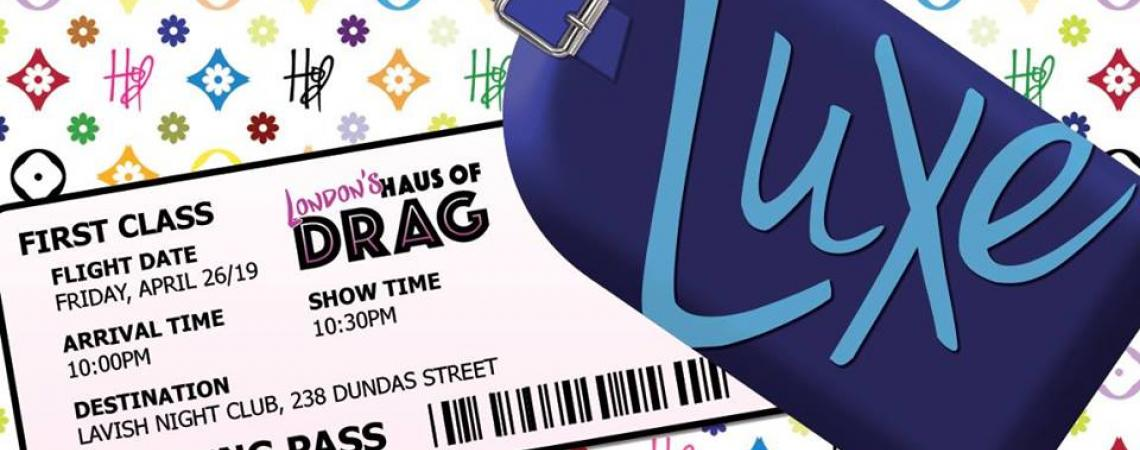QueerEvents.ca - London Event Listing - Drag Show - Luxe by London's Haus of Drag event banner